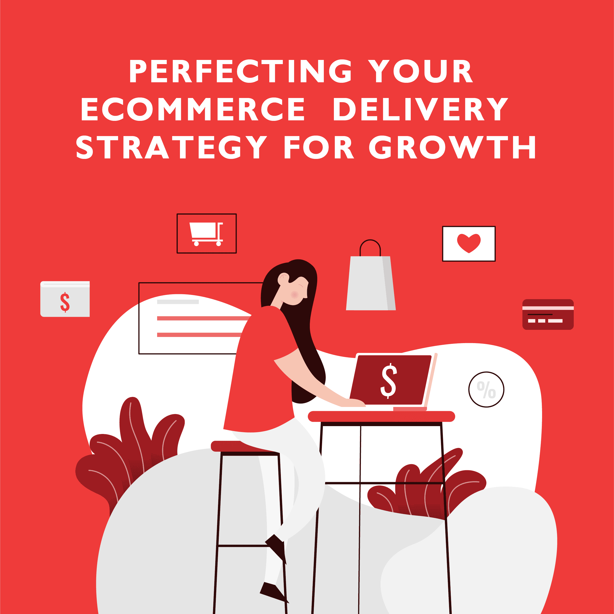 Perfecting your-ecommerce delivery strategy